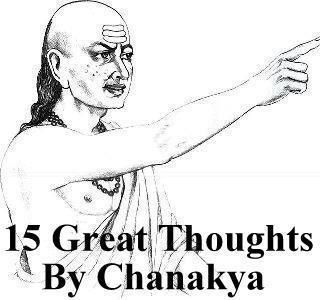 15 great thoughts by Chanakya Thoughts