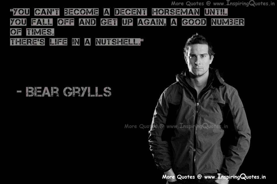 Bear Grylls Inspirational Quotes, Motivational Thoughts and Saying Images Wallpapers Photos Pictures