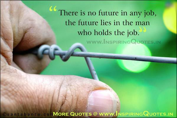 Job Quotes, Quotations for Works, Best Thoughts about Future Job Images Wallpapers Pictures Photos