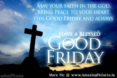 Good Friday Sayings, Good Friday Quotes and Sayings, Wishes, Greetings In English, Images Wallpapers, Photos, Pictures